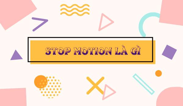 stop-motion-la-gi