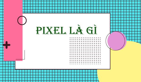 pixel la gi
